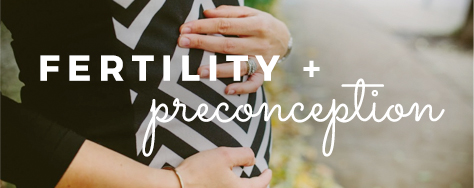 Preconception planning & Fertility